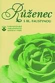 Růženec s Faustýnou