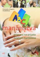 ABC manželstva - príprava na prijatie sviatosti manželstva