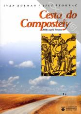 Cesta do Compostely - Pěšky napříc Evropou
