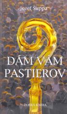Dám vám pastierov - Myšlienky k meditácii z apoštolského listu Pastores dabo vobis