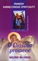 U Eliášova pramene - Prameny karmelitánské spirituality