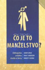 Čo je to manželstvo? - Obhajoba zväzku muža a ženy