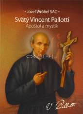 Svätý Vincent Pallotti - Apoštol a mystik