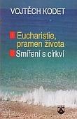 Eucharistie, pramen života - Smíření s církví