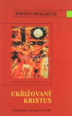 Ukřižovaný Kristus - Velkopáteční rozjímání 1996-2001