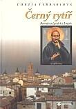 Černý rytíř - Román o Ignáci z Loyoly