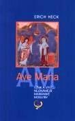 Ave Maria - vznik a vývoj nejznámější mariánské modlitby