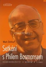 Setkání s Philem Bosmansem - Dobrodružství s Bohem a lidmi