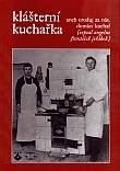 Klášterní kuchařka - aneb oroduj za nás, domácí kuchař