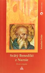 Svätý Benedikt z Nursie - Život a regula