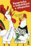 Rozprávky o kohútikovi a sliepočke - Krátke rozprávky pre prvákov