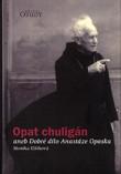Opat chuligán - Dobré dílo Anastáze Opaska