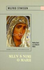 Mluv s nimi o Marii - Matka Boží ve svědectví Bible