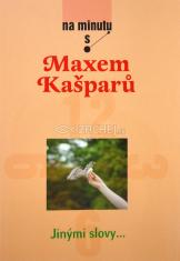 Jinými slovy - Na minutu s Maxem Kašparů