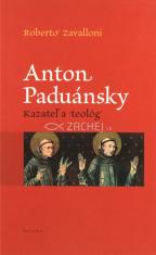 Anton Paduánsky - Kazateľ a teológ