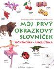 Môj prvý obrázkový slovníček - Slovenčina - Angličtina