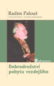 Dobrodružství pobytu vezdejšího - Radim Palouš v rozhovoru s Josefem Beránkem