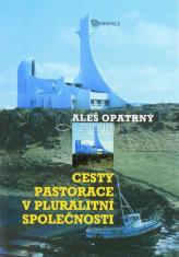 Cesty pastorace v pluralitní společnosti