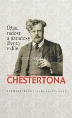 Úžas, radost a paradoxy života v díle G. K. Chestertona - Antologii z díla G. K. Chestertona sestavil a přeložil Alexander Tomský