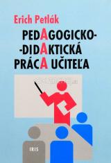 Pedagogicko - didaktická práca učiteľa