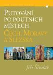 Putování po poutních místech Čech, Moravy a Slezska