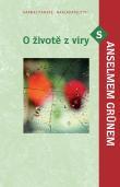 O životě z víry s Anselmem Grünem