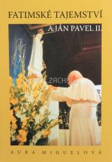Fatimské tajemství a Jan Pavel II.