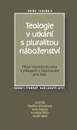 Teologie v utkání s pluralitou náboženství - Přínos Vladimíra Boublíka v přístupech a hodnocení jeho žáků