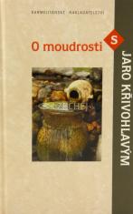 O moudrosti s Jaro Křivohlavým