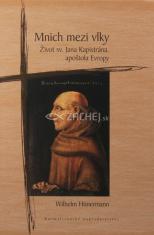 Mnich mezi vlky - Život sv. Jana Kapistrána, apoštola Evropy