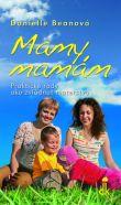 Mamy mamám - Praktické rady ako zvládnuť materstvo