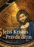 Ježíš Kristus - Pravda dějin - Trojiční a christocentrická teologie dějin