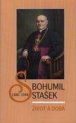 Bohumil Stašek (1886-1948) - Život a doba