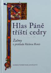 Hlas Páně tříští cedry - Žalmy v překladu Václava Renče