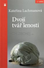 Dvojí tvář lenosti (2. vydání) - Zrcadlo pro lenochy klasické i notoricky přetížené