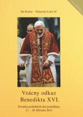 Vzácny odkaz Benedikta XVI. - Kronika posledných dní pontifikátu 11. – 28. februára 2013