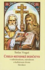 Cyrilo - Metodské dedičstvo - v náboženskom, národnom a kultúrnom živote Slovákov