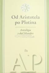 Od Aristotela po Plotina - Antológia z diel filozofov
