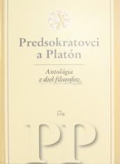Predsokratovci a Platón - Antológia z diel filozofov