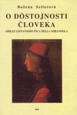 O dôstojnosti človeka - Odkaz Giovanniho Pica della Mirandola