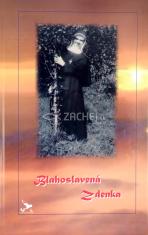 Blahoslavená Zdenka (kniha + CD) - plnofarebná spomienková kniha