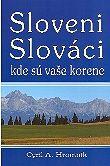 Sloveni, Slováci - Kde sú vaše korene?