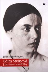Edita Steinová jako žena modlitby