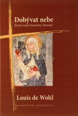 Dobývat nebe - Život svaté Kateřiny Sienské