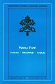 Matka Páně památka - přítomnost - naděje - List Mezinárodní papežské mariánské akademie adresovaný těm, kdo se zabývají mariologií