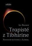 Trapisté z Tibhirine - Novodobí mučedníci z Alžírska