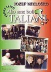Prísne tajné! – Ako sme boli Taliani