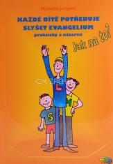 Každé dítě potřebuje slyšet evangelium prakticky a názorně - kniha + CD