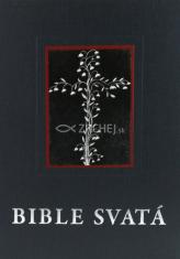 Bible svatá aneb všecka Svatá písma Starého i Nového zákona - Kralické vydanie s deuterokánonickými knihami