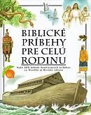Biblické príbehy pre celú rodinu - Vyše 200 bohato ilustrovaných príbehov zo Starého aj Nového zákona